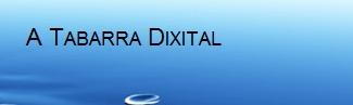 A TABARRA DIXITAL